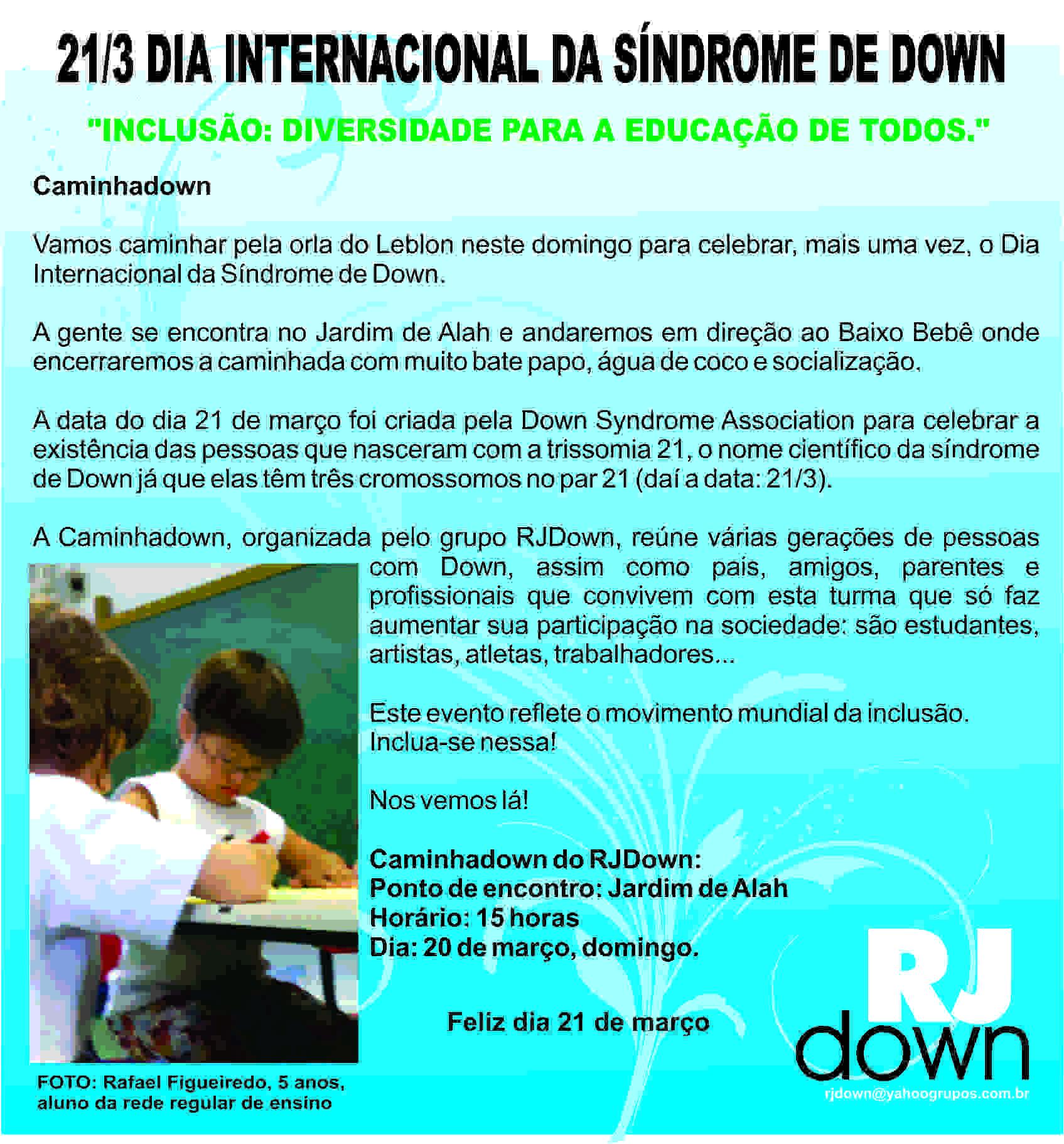 Convite para a CaminhaDown do dia Internacional da Síndrome de Down - texto abaixo, foto de Rafael Figueiredo, 5 anos, aluno da rede regular de ensino