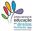 Prêmio Nacional de Educação em Direitos Humanos 2010.